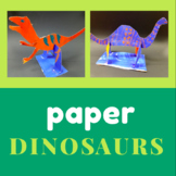 Paper Dinosaurs (Art Project & Presentation)