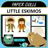 Paper Dolls LITTLE ESKIMOS Imaginative Dramatic Play PreK-2 Preschool Kindy