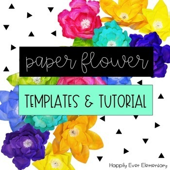 Paper Flower Templates and Tutorial by Happily Ever Elementary | TpT