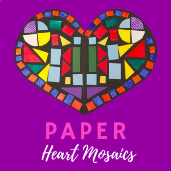 Paper Hearts Mosaic Art  Project and Presentation