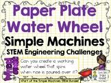 Paper Plate Water Wheel - STEM Engineering Challenge - Simple Machines