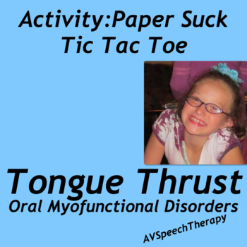 Tongue Thrust:Paper Suck Tic Tac Toe