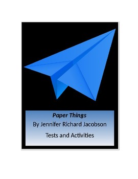 Paper Things by Jennifer Richard Jacobson Tests and Activities