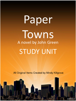 Paper Towns by John Green Study Unit: Updated 4/7/16