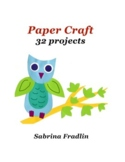 Art Lessons. Paper craft. Fun activity. 32 projects.