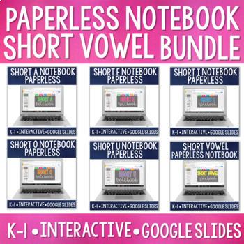 Paperless CVC/Short Vowel Bundle: Digital Notebook for Google Classroom