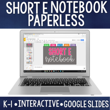 Paperless CVC/Short Vowel E: Digital Notebook for Google Classroom