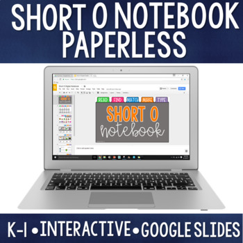 Paperless CVC/Short Vowel O: Digital Notebook for Google Classroom