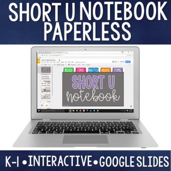 Paperless CVC/Short Vowel U: Digital Notebook for Google Classroom