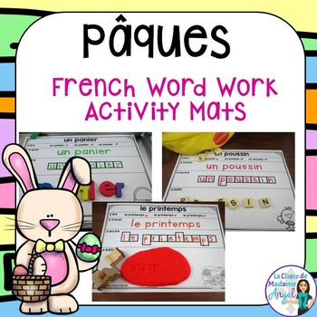 Pâques (Paques):  Easter Themed Word Work Activity Mats in French