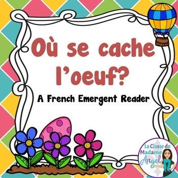 Pâques (Paques):  Easter Themed Emergent Reader in French: Où se cache l'oeuf?