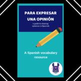 Para expresar una opinión en Español (Expressing opinions in Spanish)
