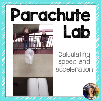 Parachute Lab- calculating speed and acceleration