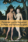 Paradise Lost and Paradise Regained In Plain and Simple English