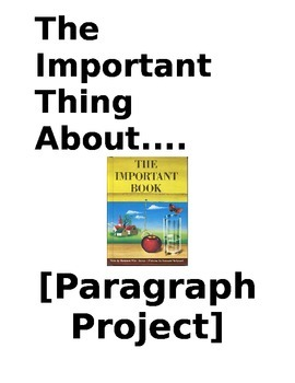 Paragraph Project - The Important Thing About.... (Students Choose Topics)
