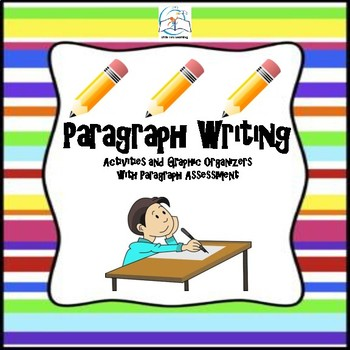 Paragraph Writing | Activities and Graphic Organizers with Assessment