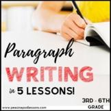 Paragraph Writing & Organization   Informational Writing 3rd, 4th, 5th, 6th