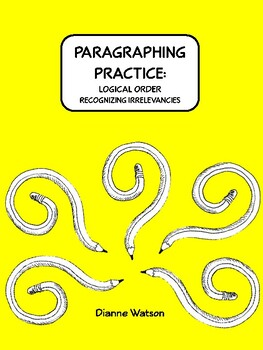 Paragraphing Practice:  Logical Order, Recognizing Irrelevancies