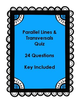 Parallel Lines & Transversal Quiz- Key Included