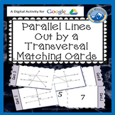 Parallel Lines Cut by Transversal Matching Card Google Activity Plus Quiz
