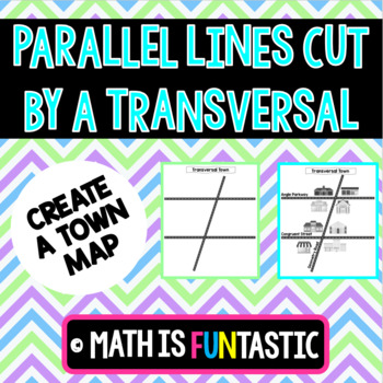 Parallel Lines Cut by a Transversal - Create a Town Project