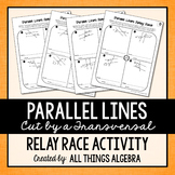 Parallel Lines, Transversals, and Angles - Relay Races