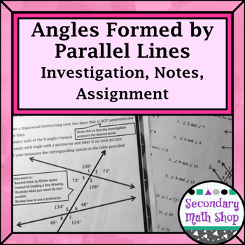 Parallel Lines - Unit 3:  #2: Angles Formed Investigation,