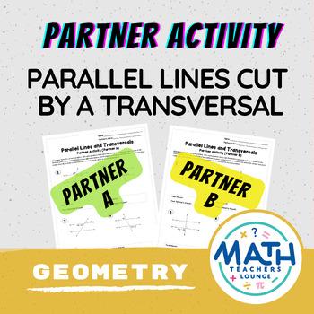 Parallel Lines and Transversals : Partner Worksheet