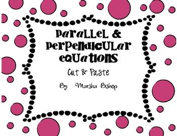 """Parallel & Perpendicular Equations """"Cut & Paste"""""""