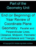 Parallel, Perpendicular, Midpoint, Distance - End (or Beginning) of Year Review