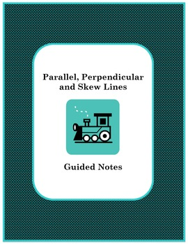 Geometry Guided Notes: Parallel, Perpendicular, and Skew