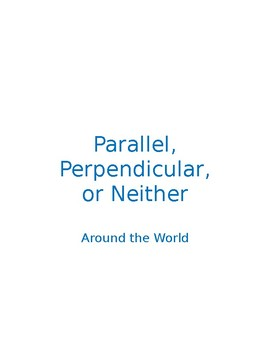 Parallel, Perpendicular, or Neither