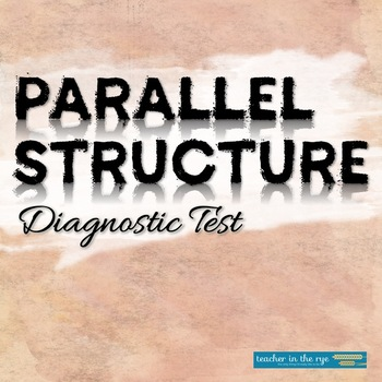 Parallel Structure Diagnostic Test/Quiz Grammar for Writing {CCSS}