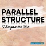 Parallel Structure Diagnostic Test/Quiz Grammar for Writin