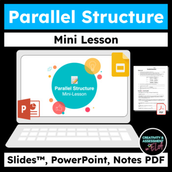 Parallel Structure Mini Lesson  CCSS.ELA-LITERACY.L.9-10.1.A