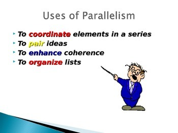 Parallel Structure (Parallelism)