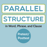 Grammar/Writing: Parallel Structure in Word, Phrase, and Clause Pretest/Posttest