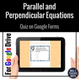 Parallel and Perpendicular Equations Google Form