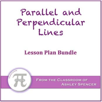 Parallel and Perpendicular Lines Lesson Plan Bundle