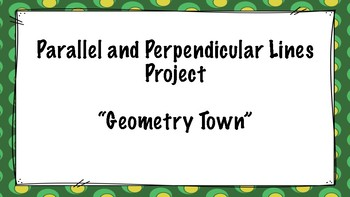 Geometry Town (Parallel and Perpendicular Lines) Project