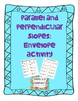 Parallel and Perpendicular Slopes: Envelope Activity