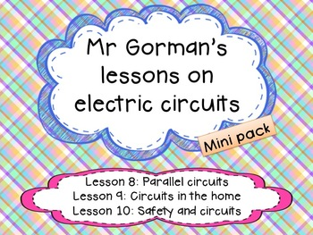 Parallel circuits, Electric circuits in the home and Electrical Safety