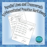 Parallel lines and transversals Differentiated Practice Wo