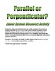 Parallel or Perpendicular?  Linear System Discovery Activity
