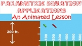 Parametric Equations & Applications: An Animated Lesson