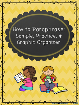 How to Paraphrase: Sample, Practice, & Graphic Organizer