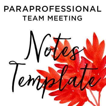 Paraprofessional Team Meeting Notes Template by Mindful Resource Teacher