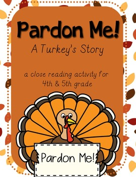Thanksgiving Close Reading Activity - Pardon Me! A Turkey's Story