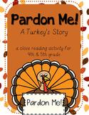 Thanksgiving Close Reading Activity - Pardon Me! A Turkey's Story