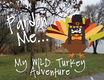 Pardon Me! My Wild Turkey Adventure [Original Thanksgiving Story]